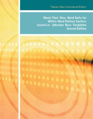 Words Their Way: Word Sorts for Within Word Pattern Spellers - Invernizzi, Marcia R., and Johnston, Francine, and Bear, Donald R.