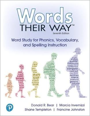 Words Their Way: Word Study for Phonics, Vocabulary and Spelling Instruction - Bear, Donald R., and Invernizzi, Marcia, and Templeton, Shane