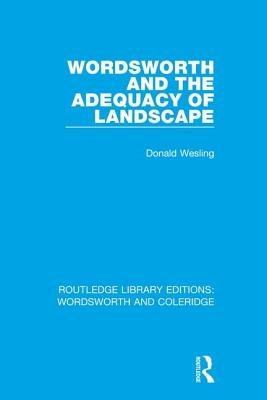 Wordsworth and the Adequacy of Landscape - Wesling, Donald