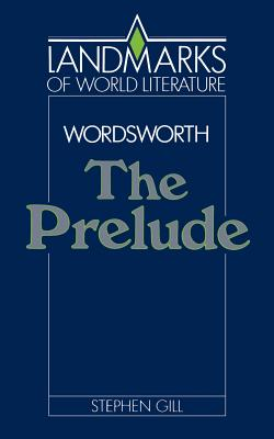 Wordsworth: The Prelude - Gill, Stephen