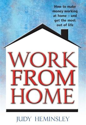 Work from Home: How to Make Money Working at Home - Heminsley, Jud