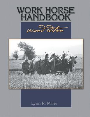 Work Horse Handbook: Second Edition - Miller, Lynn R