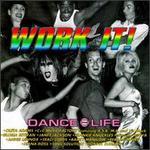 Work It: Dance = Life
