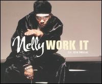 Work It - Nelly/Justin Timberlake