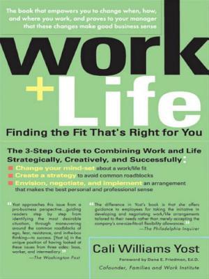 Work + Life - Yost, Cali Williams