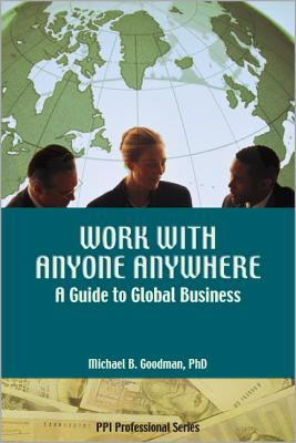 Work with Anyone Anywhere: A Guide to Global Business - Goodman, Michael B