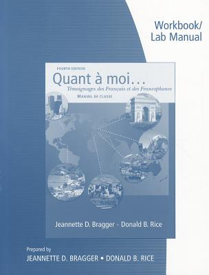 Workbook and Lab Manual for Bragger/Rice's Quant a Moi... - Bragger, Jeannette D, and Rice, Donald B