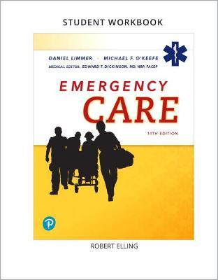 Workbook for Emergency Care - Limmer, Daniel, and O'Keefe, Michael, and Dickinson, Edward