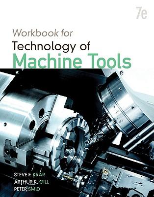 Workbook for Technology of Machine Tools - Krar, Steve