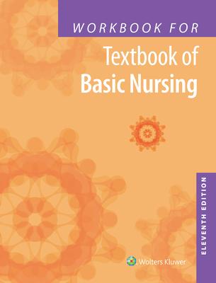 Workbook for Textbook of Basic Nursing - Rosdahl, Caroline Bunker, and Kowalski, Mary T.