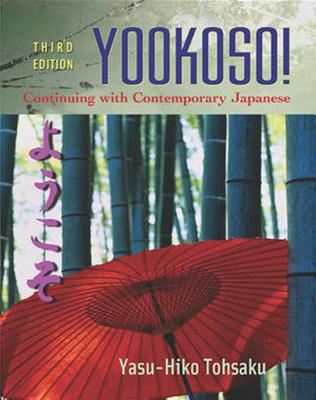 Workbook/Lab Manual to accompany Yookoso!: Continuing with Contemporary Japanese - Tohsaku, Yasu-Hiko