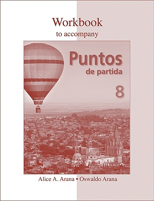 Workbook to Accompany Puntos de Partida: An Invitation to Spanish - Arana, Alice A, and Arana, Oswaldo