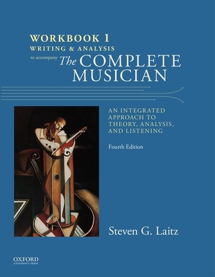 Workbook to Accompany The Complete Musician: Workbook 1: Writing and Analysis - Laitz, Steven
