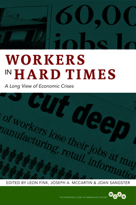 Workers in Hard Times: A Long View of Economic Crises - Fink, Leon (Editor)
