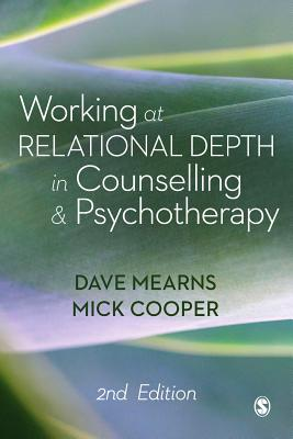 Working at Relational Depth in Counselling and Psychotherapy - Mearns, Dave, and Cooper, Mick