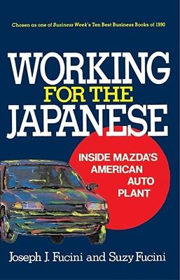 Working for the Japanese - Fucini, Joseph J