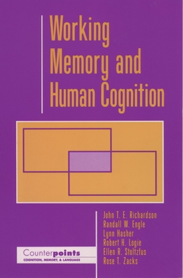 Working Memory and Human Cognition - Richardson, John T