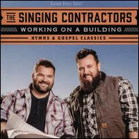Working on a Building: Hymns & Gospel Classics - The Singing Contractors
