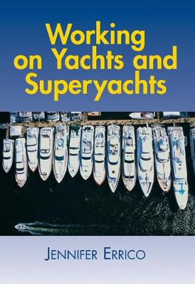 Working on Yachts and Superyachts - Errico, Jennifer