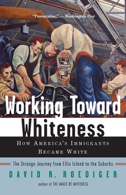 a literary analysis of the wages of whiteness by david roediger Wages of whiteness, david roediger analyzes the growth of a white identity among  roediger's primary arguments will be outlined and analyzed in summary.