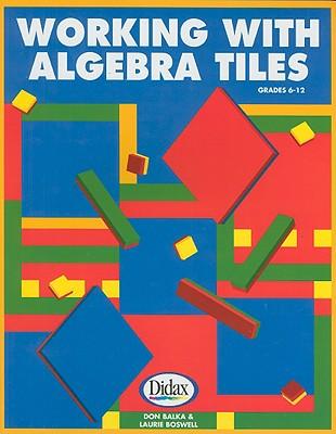 Working with Algebra Tiles, Grades 6-12 - Balka, Don