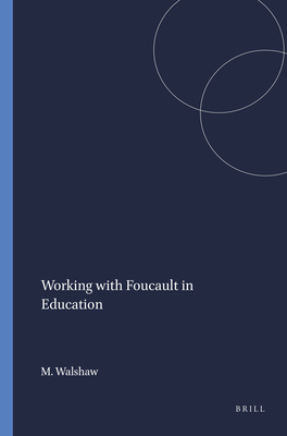 Working with Foucault in Education - Walshaw, Margaret