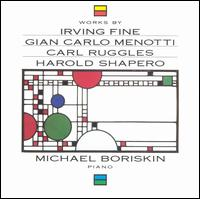 Works by Fine, Menotti, Ruggles & Shapero - Michael Boriskin (piano)
