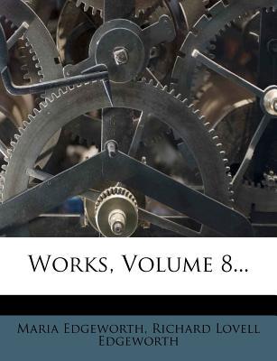 Works, Volume 8... - Edgeworth, Maria