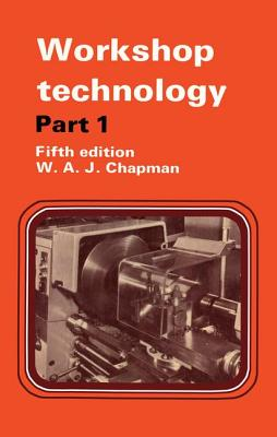 Workshop Technology Part 1 - Chapman, W