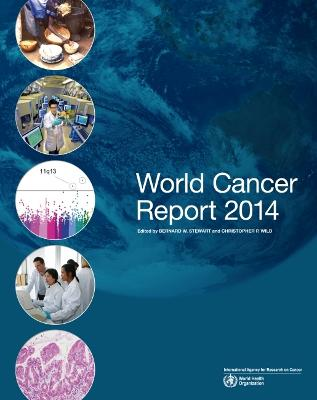 World Cancer Report - International Agency for Research on Cancer