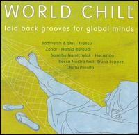 World Chill, Vol. 2: Laid-Back Grooves for Global Minds - Various Artists