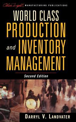 World Class Production and Inventory Management - Landvater, Darryl V