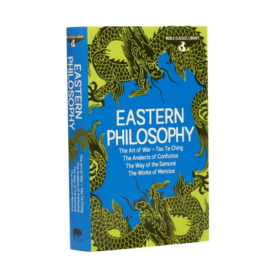 World Classics Library: Eastern Philosophy: The Art of War, Tao Te Ching, the Analects of Confucius, the Way of the Samurai, the Works of Mencius - Tzu, Sun, and Tzu, Lao, and Nitobe, Inazo