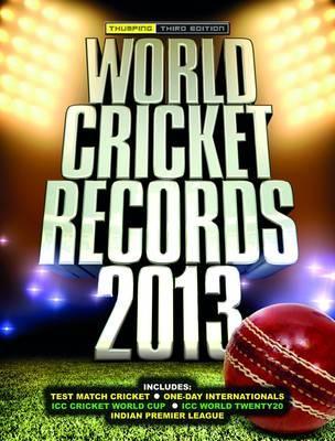 World Cricket Records 2013 - Hawkes, Chris