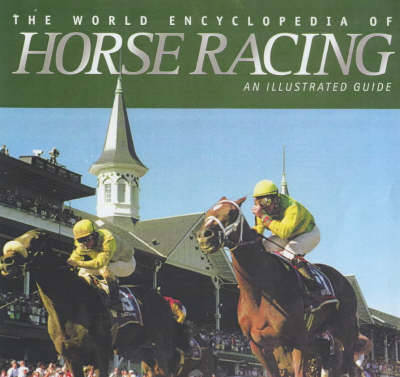 World Encyclopedia of Horse Racing - Ennor, George, and Mooney, Bill
