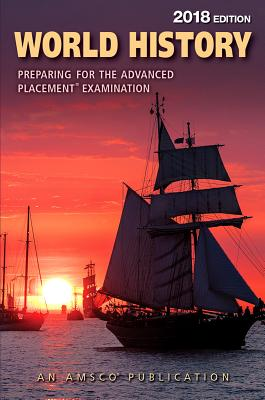 World History: Preparing for the Advanced Placement Examination, 2018 Edition - Editors