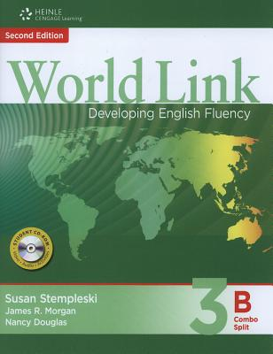 World Link 3: Combo Split B with Student CD-ROM - Stempleski, Susan, and Morgan, James, and Douglas, Nancy