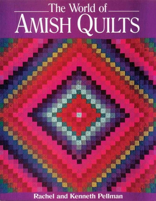 World of Amish Quilts - Pellman, Rachel T