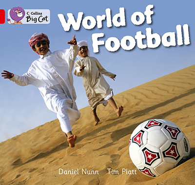 World of Football: Band 02a/Red a - Nunn, Daniel, and Collins Big Cat (Prepared for publication by)