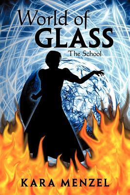 World of Glass: The School - Menzel, Kara