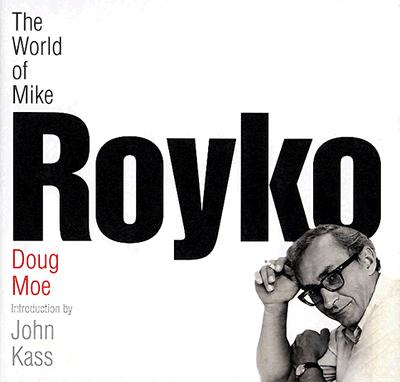 World of Mike Royko - Moe, Doug