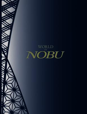 World of Nobu - Matsuhisa, Nobuyuki
