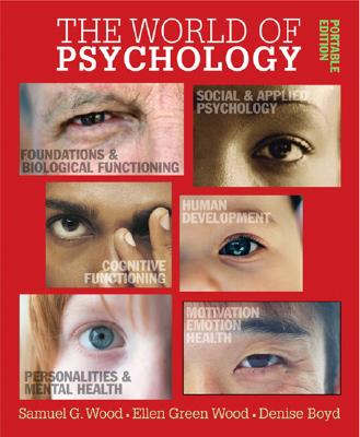 World of Psychology: Portable Edition - Wood, Samuel E, and Wood, Ellen Green, and Boyd, Denise