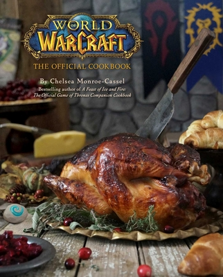 World of Warcraft: The official Cookbook - Monroe-Cassel, Chelsea