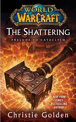 World of Warcraft: The Shattering - Golden, Christie