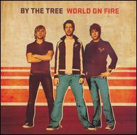 World on Fire - By the Tree