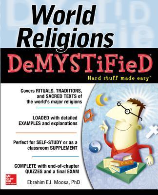 World Religions Demystified - Moosa, Ebrahim E I, and Cleary, Matt