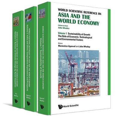 World Scientific Reference On Asia And The World Economy (In 3 Volumes) - Whalley, John (Editor-in-chief)