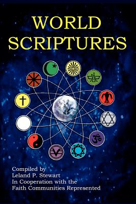World Scriptures (2nd Edition) - Stewart, Leland P (Compiled by)