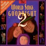 World Sings Goodnight 2